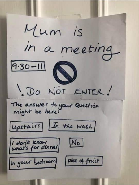 Mum is in a meeting